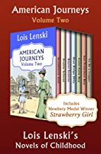 American Journeys Volume Two: Lois Lenski's Novels of Childhood