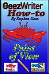 GeezWriter How-To: Point of View: An Author's Guide to Finessing Compelling Story Character Perspectives Kindle Edition