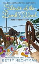 Silence of the Lamb's Wool (A Yarn Retreat Mystery Book 2)