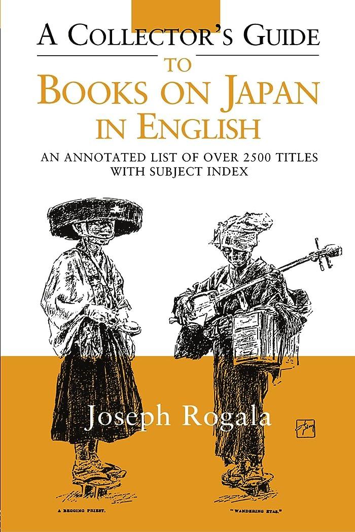 広範囲黒吹きさらしA Collector's Guide to Books on Japan in English: An Annotated List of Over 2500 Titles with Subject Index (Annotated Japan Library)