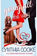 Going All The Way: A Romantic Comedy (Kiss The Bride Book 1) Kindle Edition