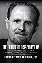 The Future of Disability Law: Presentations from the 2015 Jacobus Tenbroek Disability Law Symposium