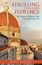 Strolling through Florence: The Definitive Walking Guide to the Renaissance City