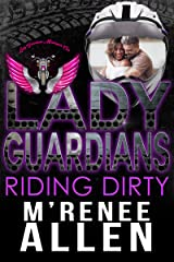 Lady Guardians: Riding Dirty (Nola Riders Book 1) Kindle Edition