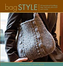 Bag Style: Innovative to Traditional, 22 Inspirational Handbags, Totes and Carry-Alls to Knit and Crochet