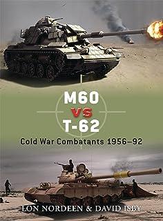 M60 vs T-62: Cold War Combatants 1956-92 (Duel