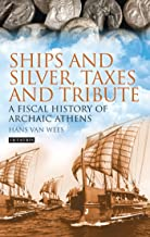 Ships and Silver, Taxes and Tribute: A Fiscal History of Archaic Athens (Library of Classical Studies) (English Edition)