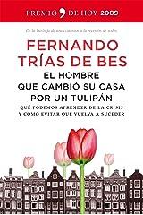 El hombre que cambió su casa por un tulipán Versión Kindle