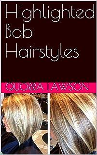 Highlighted Bob Hairstyles (English Edition)