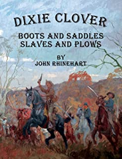 Dixie Clover: Boots and Saddles, Slaves and Plows