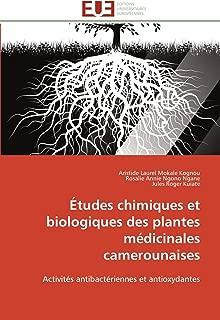 Études chimiques et biologiques des plantes médicinales camerounaises: Activités antibactériennes et antioxydantes (Omn.Univ.Europ.) (French Edition)