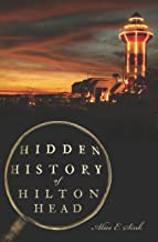 Hidden History of Hilton Head (English Edition)