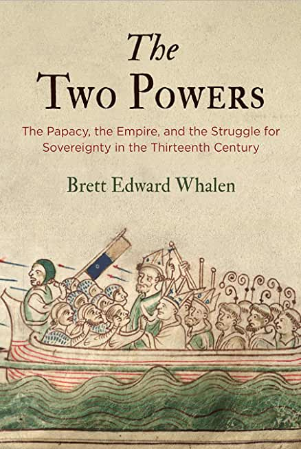 The Two Powers: The Papacy, the Empire, and the Struggle for Sovereignty in the Thirteenth Century (The Middle Ages Series) (English Edition)