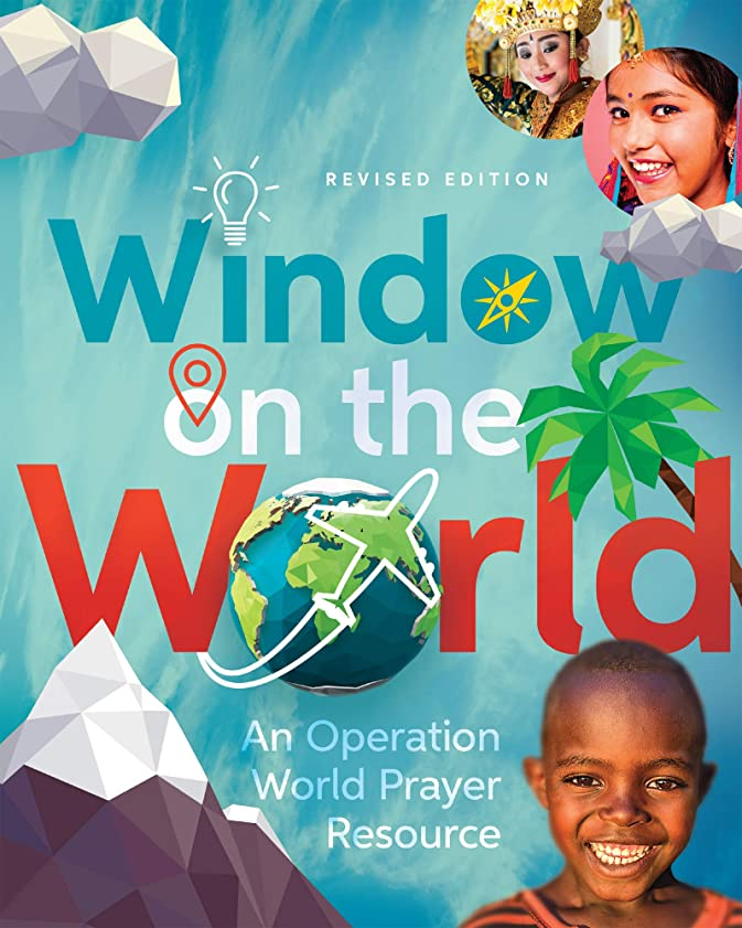 ライド乗算科学的Window on the World: An Operation World Prayer Resource (Operation World Resources) (English Edition)