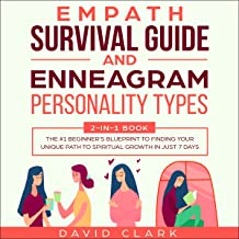 Empath Survival Guide and Enneagram Personality Types: 2-in-1 Book: The #1 Beginner's Blueprint to Finding Your Unique Path to Spiritual Growth in Just 7 days
