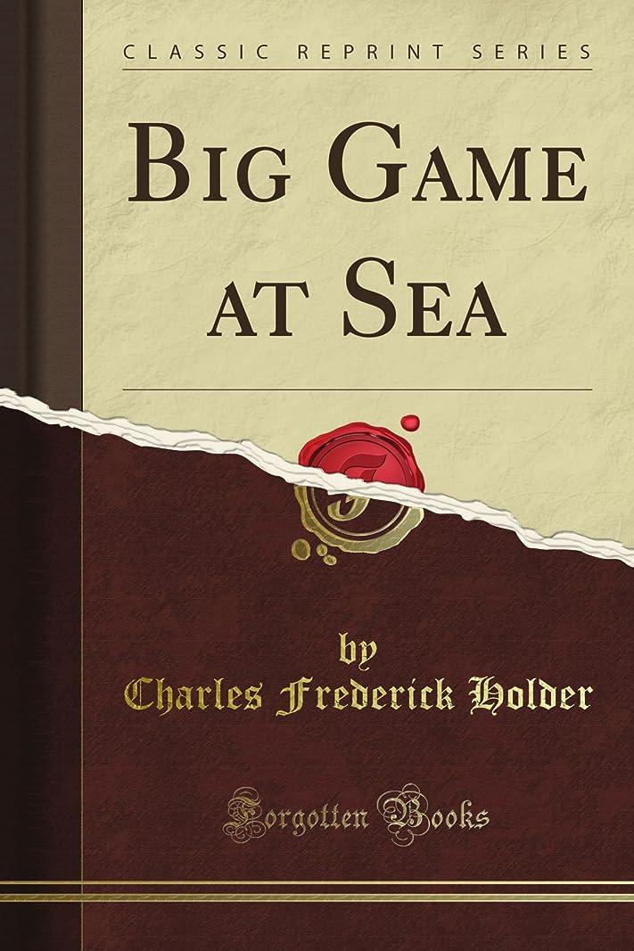 イサカクライマックス最も早いBig Game at Sea (Classic Reprint)