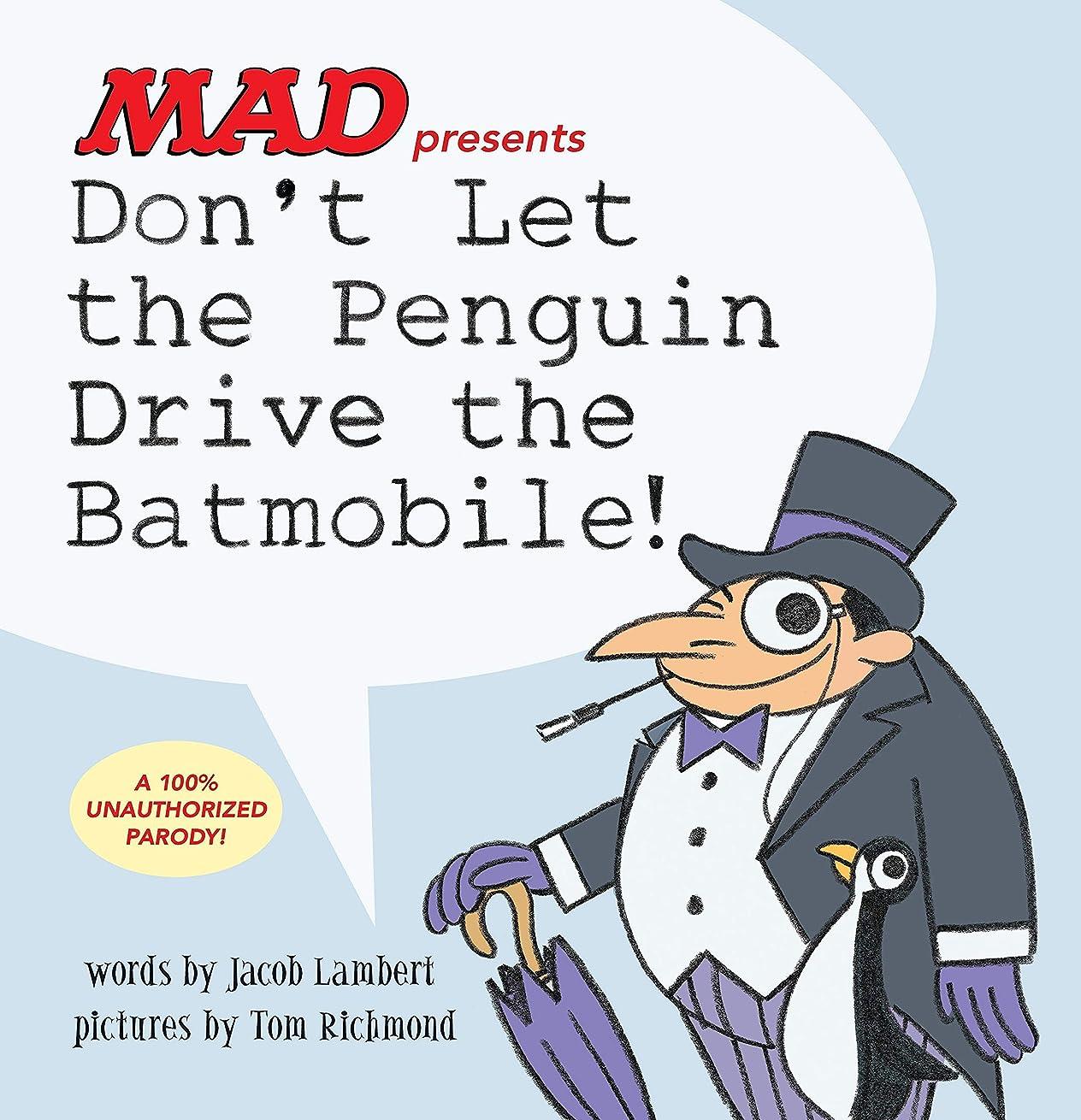 解体する口頭オープニングDon't Let the Penguin Drive the Batmobile (English Edition)