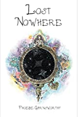 Lost Nowhere: A Journey of Self-Discovery in a Magical World (Magical Realism Witchcraft Novels Book 1) Kindle Edition