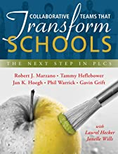 Collaborative Teams That Transform Schools: The Next Step in PLCs (Improving Student Learning in PLCs; Effective Leaders and Team Collaboration That Bolster PLCs)