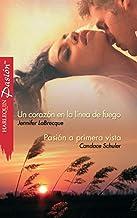 Un corazón en la línea de fuego/Pasión a primera vista (Spanish Edition)