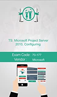 Microsoft 70-177 Exam: TS: Microsoft Project Server 2010, Configuring