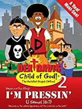 Dex Davis:Child of God! (D2: Episode 2)