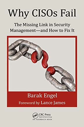Why CISOs Fail: The Missing Link in Security Management--and How to Fix It (Internal Audit and IT Audit) (English Edition)