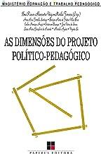 As Dimensões do projeto político-pedagógico: Novos desafios para a escola (Magistério: Formação e trabalho pedagógico) (Portuguese Edition)