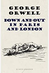 Down and Out in Paris and London (English Edition) eBook Kindle