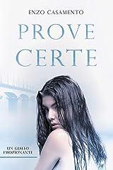 Prove certe: Un romanzo giallo ricco di emozioni, un thriller affascinante, una vicenda che appassiona. Formato Kindle
