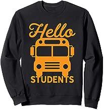 Hello Students Funny Cool School Bus Driver Sweatshirt