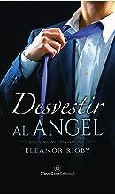 Desvestir al ángel (Desde Miami con amor nº 2) (Spanish Edition)