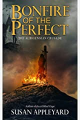 Bonfire of the Perfect: The Albigensian Crusade Kindle Edition