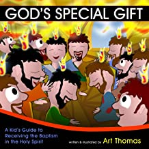 God's Special Gift: A Kid's Guide to Receiving the Baptism in the Holy Spirit