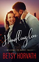 Handling Love (Welcome to Hardy Falls Book 2)