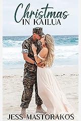 Christmas in Kailua: A Sweet Military Romance (Kailua Marines Book 6) Kindle Edition