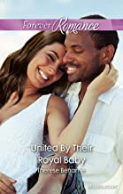 United By Their Royal Baby (Conveniently Wed, Royally Bound Book 1)