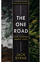 The One Road: A Single Journey - Many Lives Kindle Edition