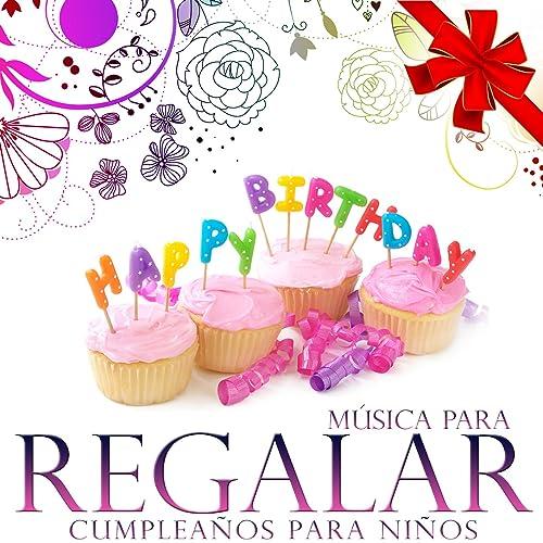 Música para Regalar. Cumpleaños para Niños by Grupo Infantil ...