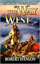 Ben Tucker: Mountain Man: The Way West (The Way West Mountain Man Series Book 4)