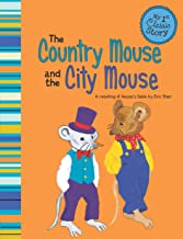 The Country Mouse and the City Mouse (My First Classic Story)