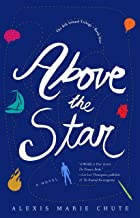 Above the Star: The 8th Island Trilogy, Book 1, a Novel