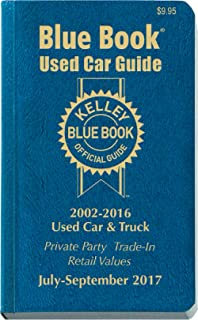 Kelley Blue Book Consumer Guide Used Car Edition: Consumer Edition July - Sept 2017 (Kelley Blue Book Used Car Guide Consumer Edition)