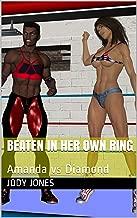Beaten In Her Own Ring: Amanda vs Diamond (Garage Wrestling Book 1)