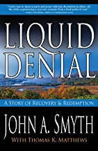 Liquid Denial: A novel of recovery and redemption