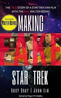 Making Fake Star Trek: The True Story of a Star Trek Fan Film with The Real Walter Koenig