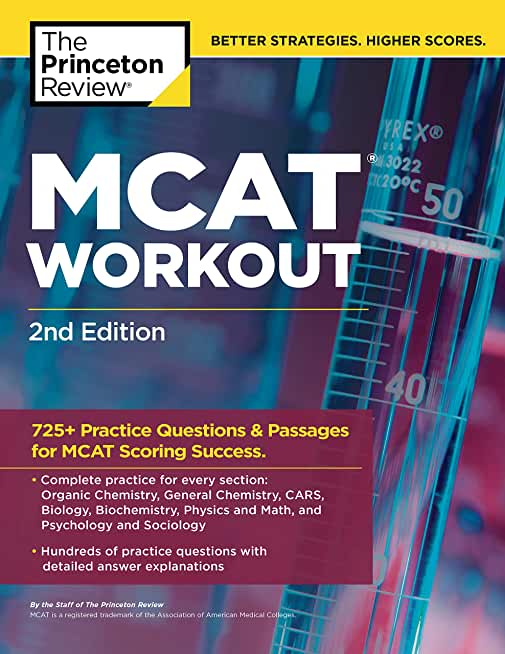 MCAT Workout, 2nd Edition: 725+ Practice Questions & Passages for MCAT Scoring Success