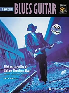 Blues Guitar Intermediaire: Intermediate Blues Guitar (French Language Edition), Book & CD (Complete Method) (French Edition)