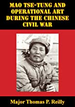 Mao Tse-Tung And Operational Art During The Chinese Civil War (English Edition)