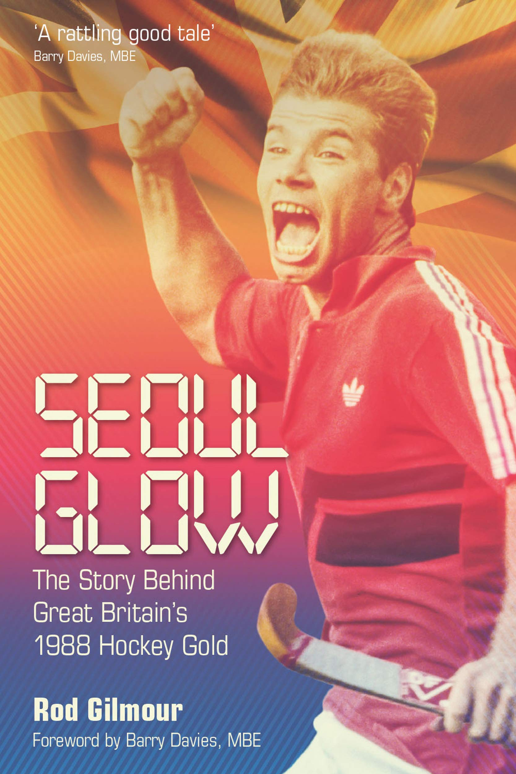 Seoul Glow: The Story Behind Britain's First Olympic Hockey Gold (English Edition)